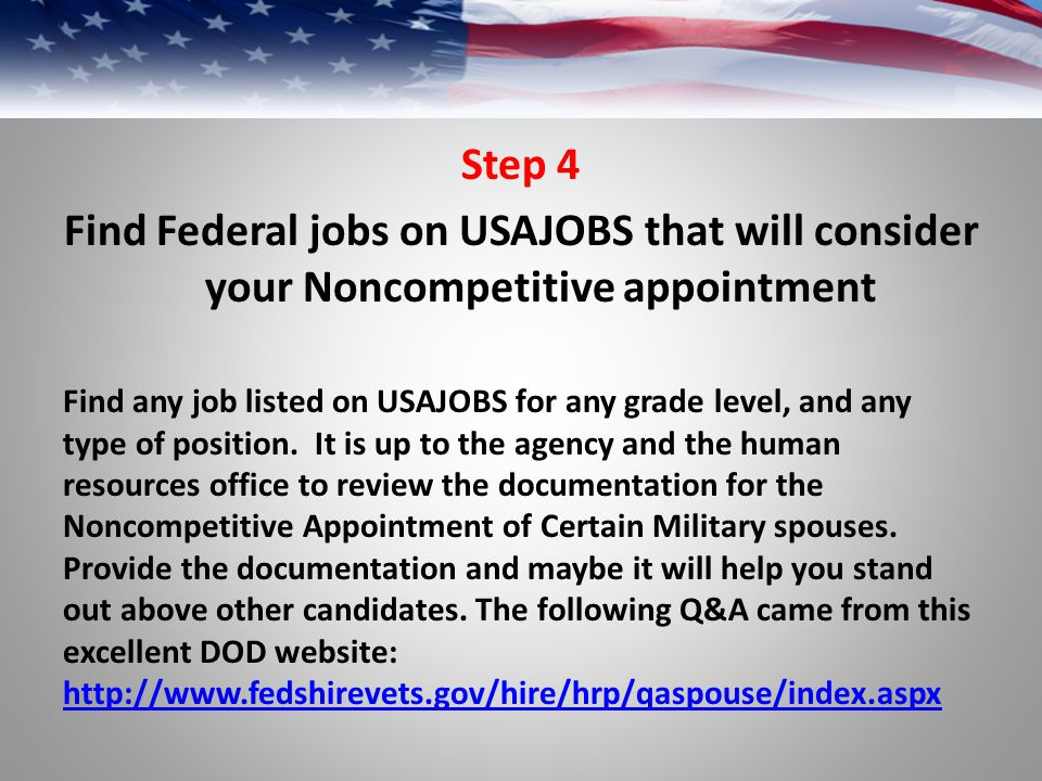 Step 4 Find Federal jobs on USAJOBS that will consider your Noncompetitive appointment.