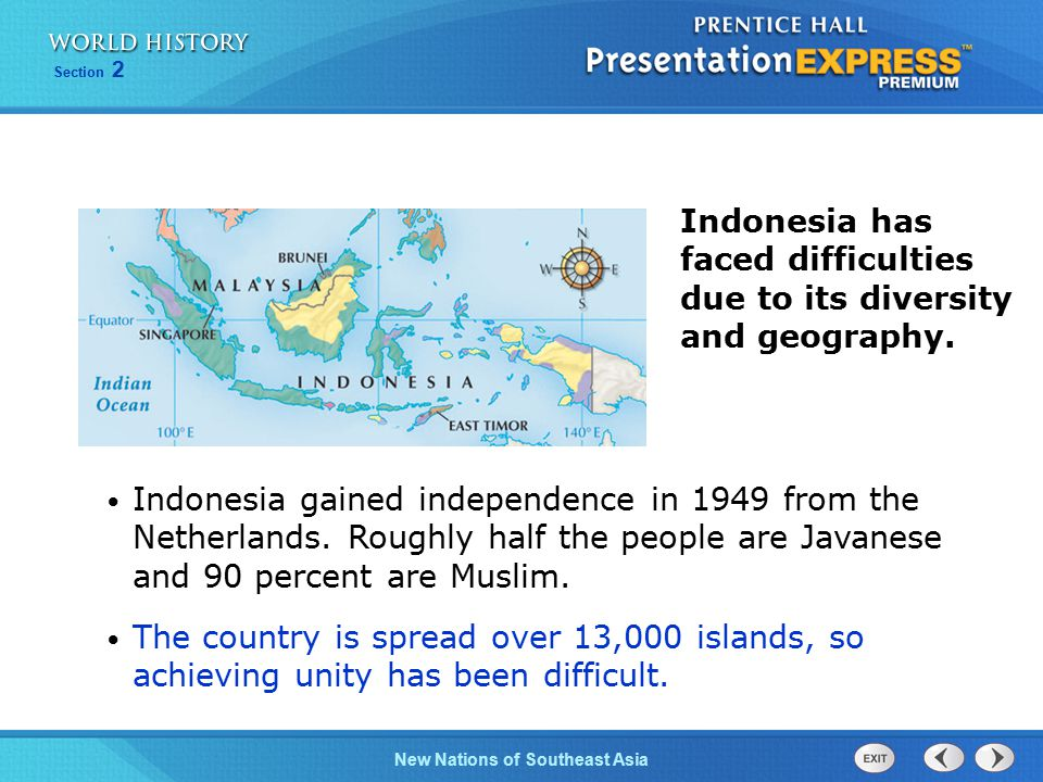 Indonesia has faced difficulties due to its diversity and geography.