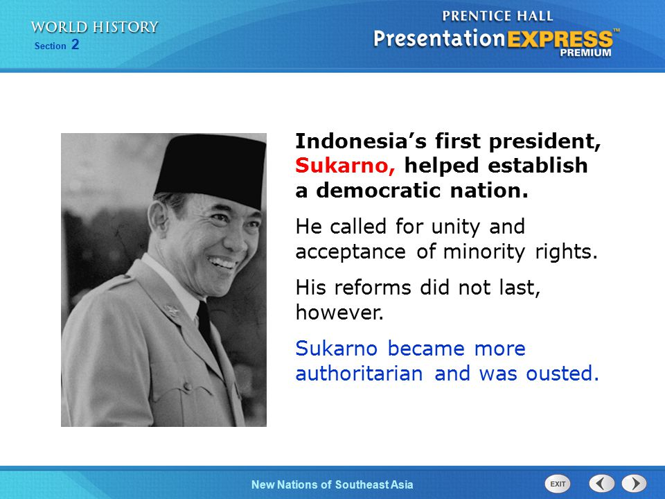 Indonesia's first president, Sukarno, helped establish a democratic nation.