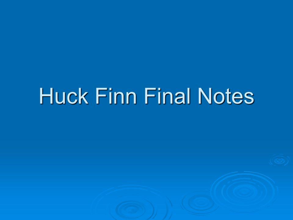Huck Finn Final Notes