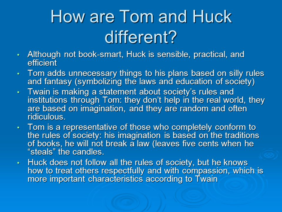 How are Tom and Huck different