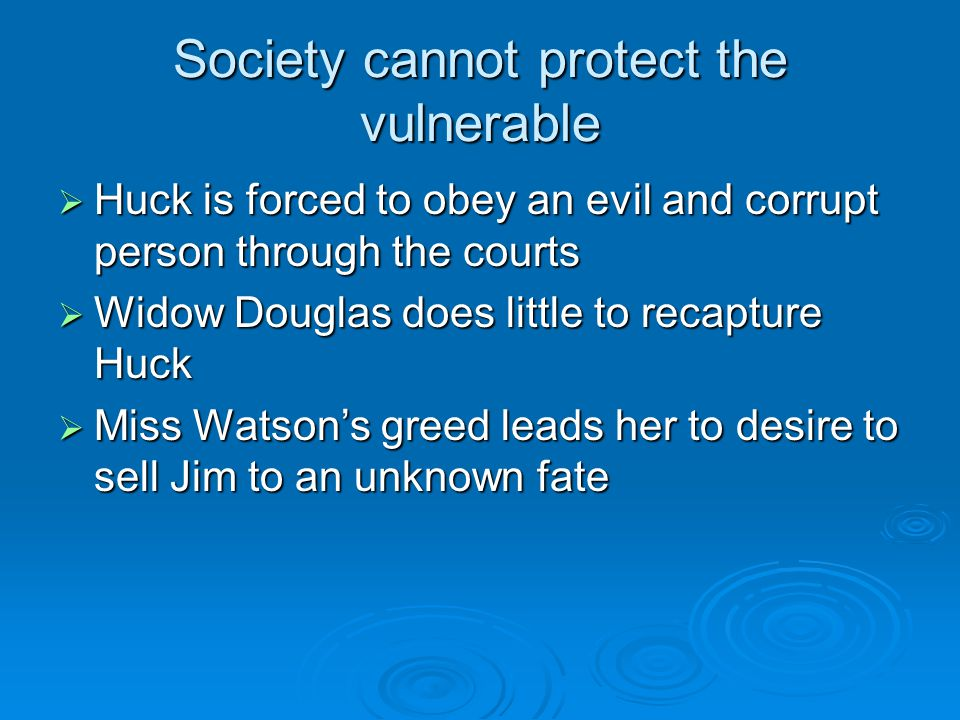 Society cannot protect the vulnerable