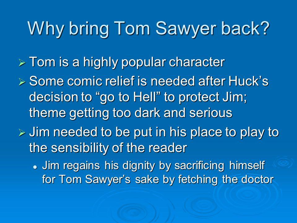 Why bring Tom Sawyer back