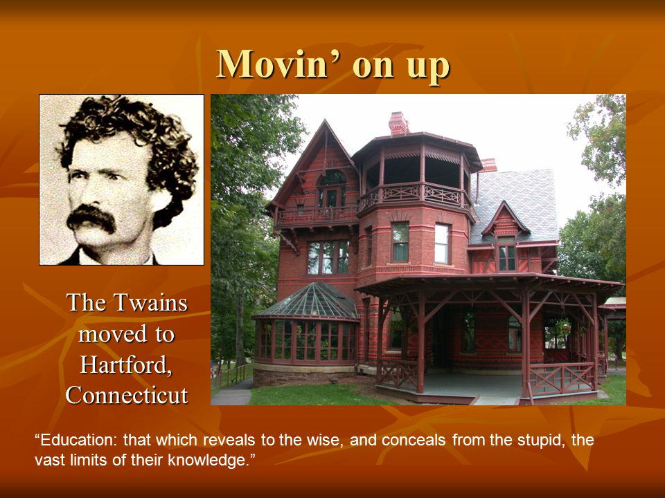 The Twains moved to Hartford, Connecticut