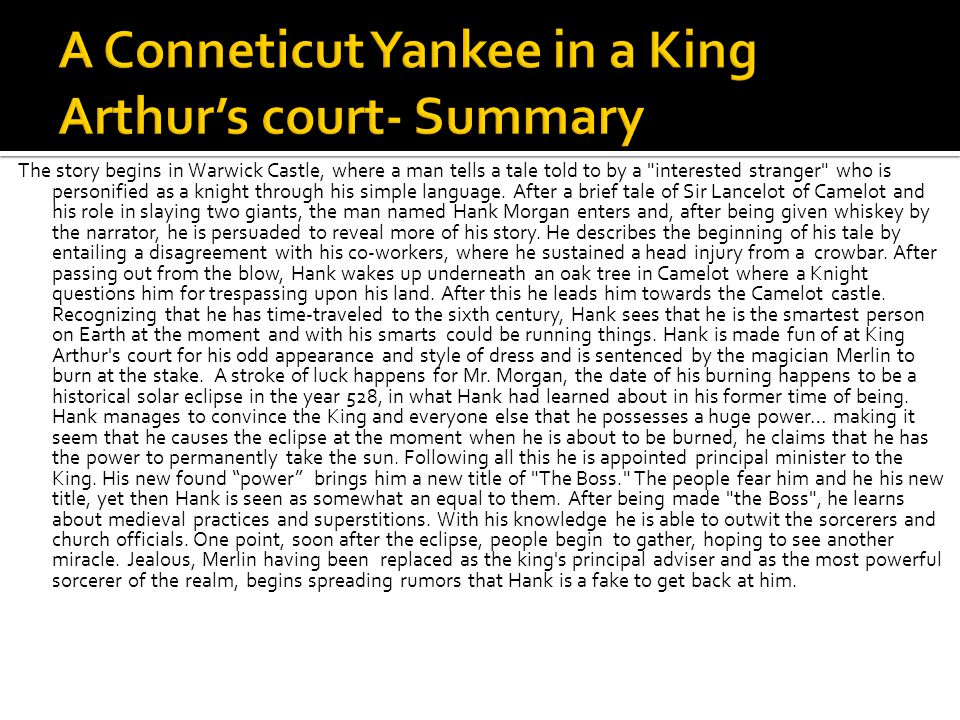 A Conneticut Yankee in a King Arthur's court- Summary