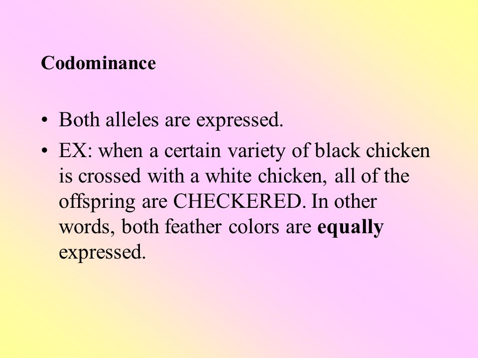 Both alleles are expressed.