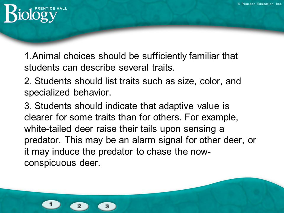 1.Animal choices should be sufficiently familiar that students can describe several traits.