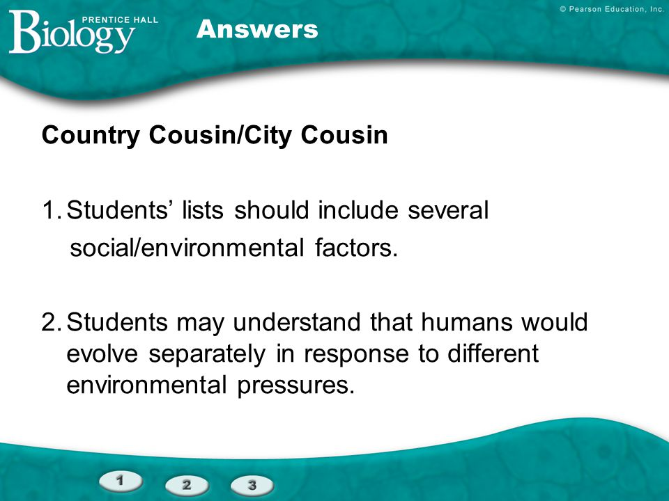 Answers Country Cousin/City Cousin. Students' lists should include several. social/environmental factors.
