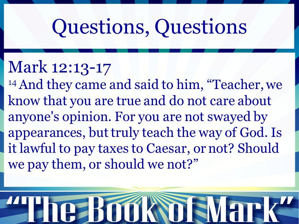 Questions, Questions Mark 12:13-17