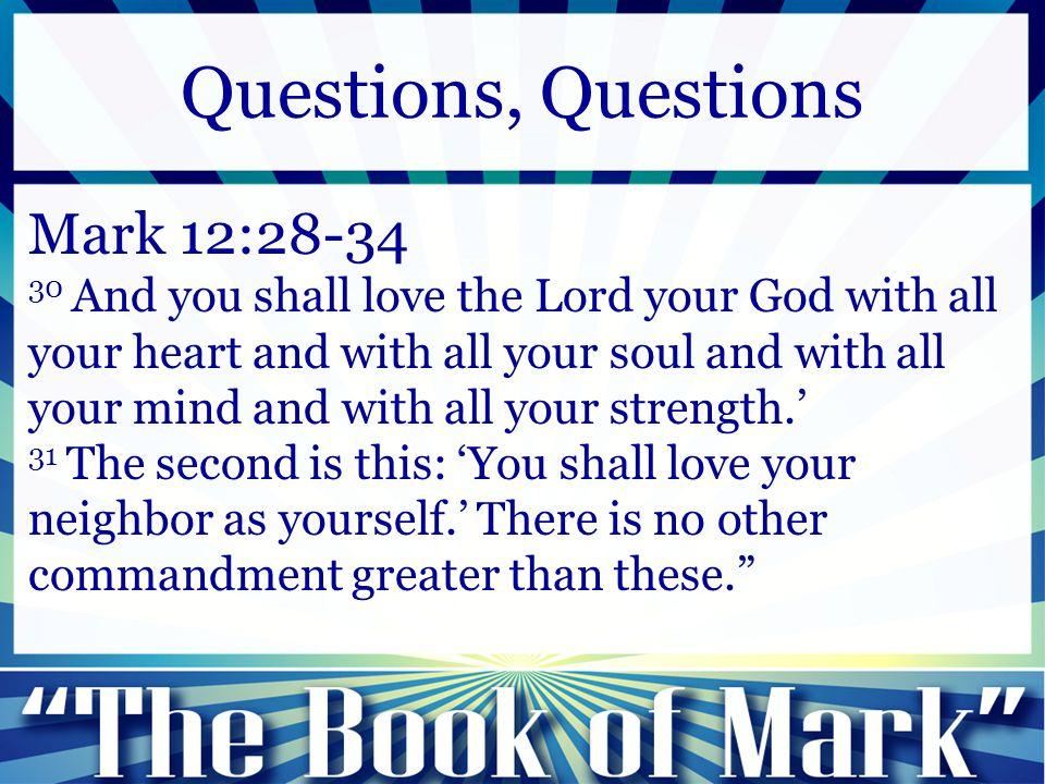 Questions, Questions Mark 12:28-34