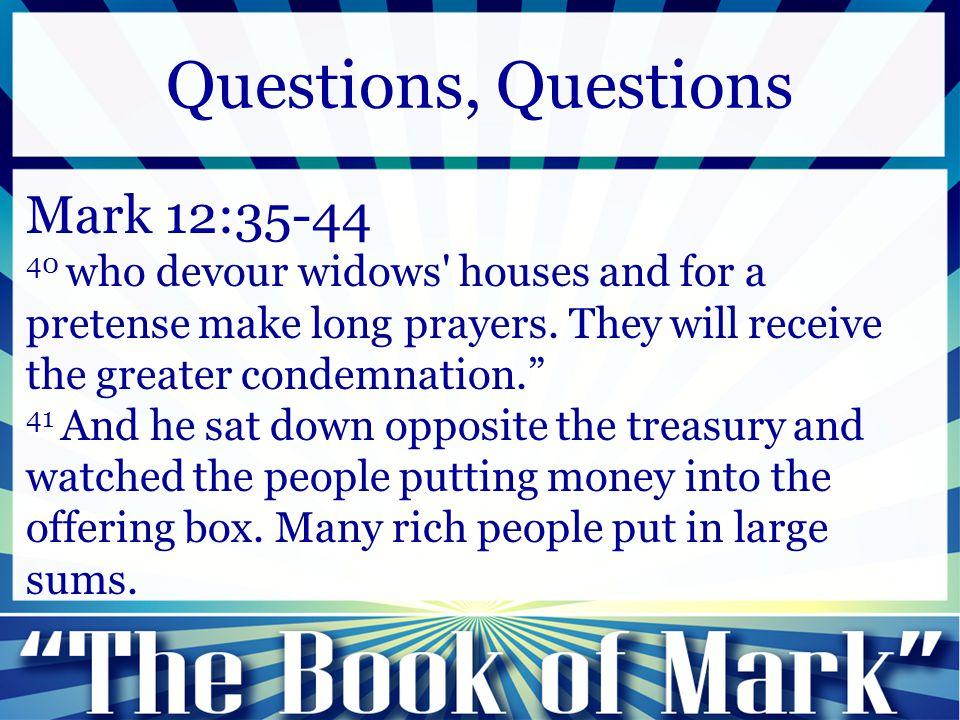 Questions, Questions Mark 12:35-44