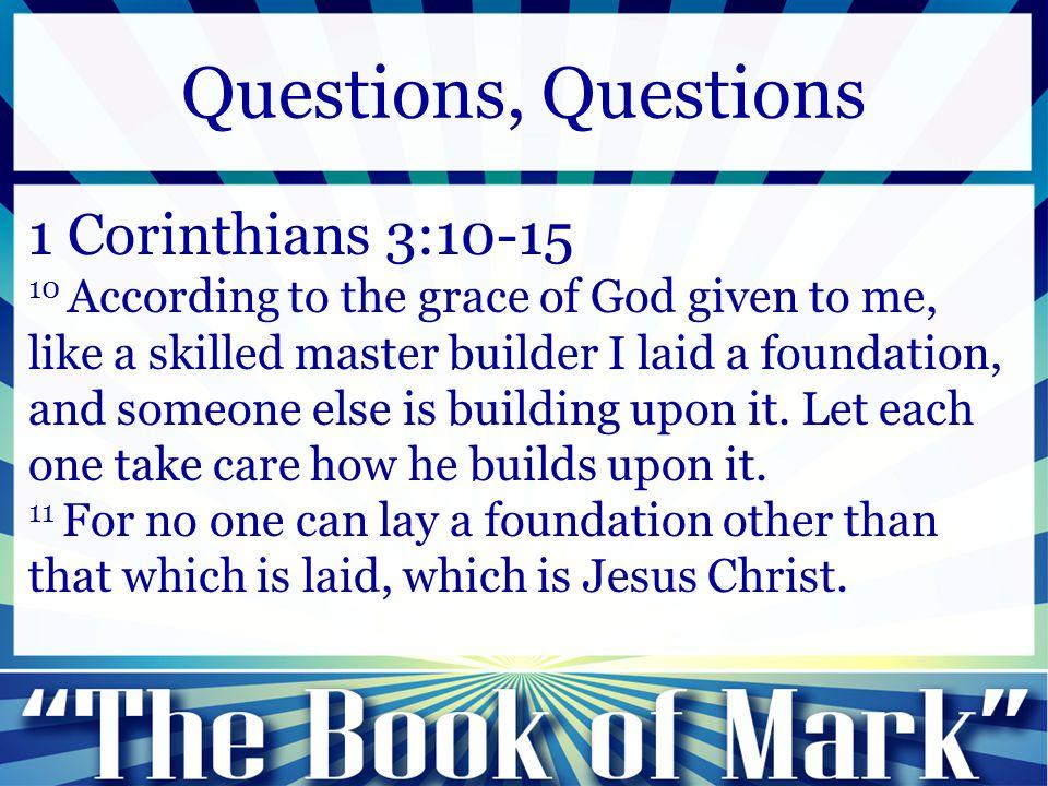 Questions, Questions 1 Corinthians 3:10-15