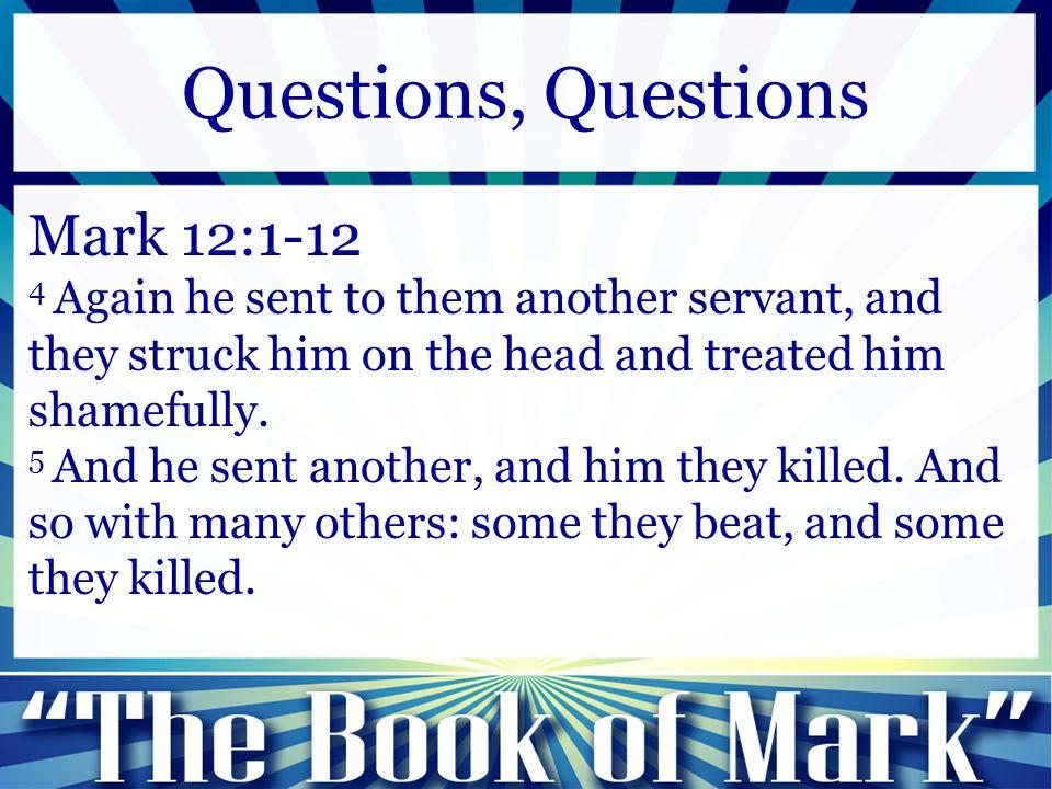 Questions, Questions Mark 12:1-12