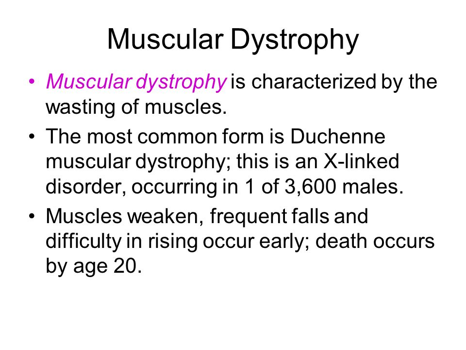 Muscular Dystrophy Muscular dystrophy is characterized by the wasting of muscles.