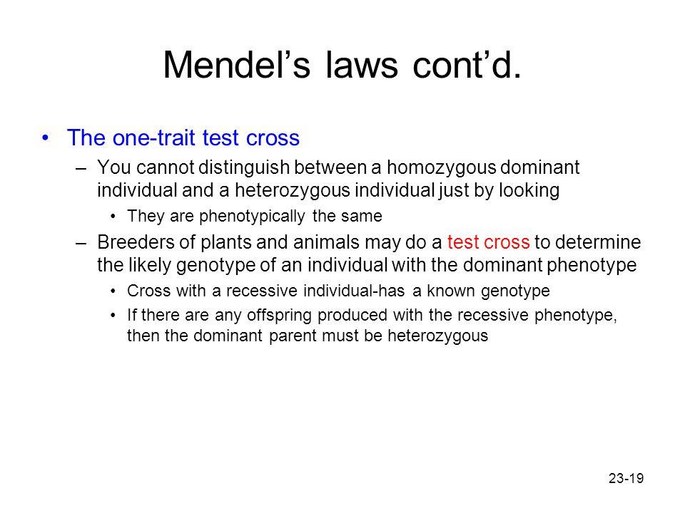 Mendel's laws cont'd. The one-trait test cross