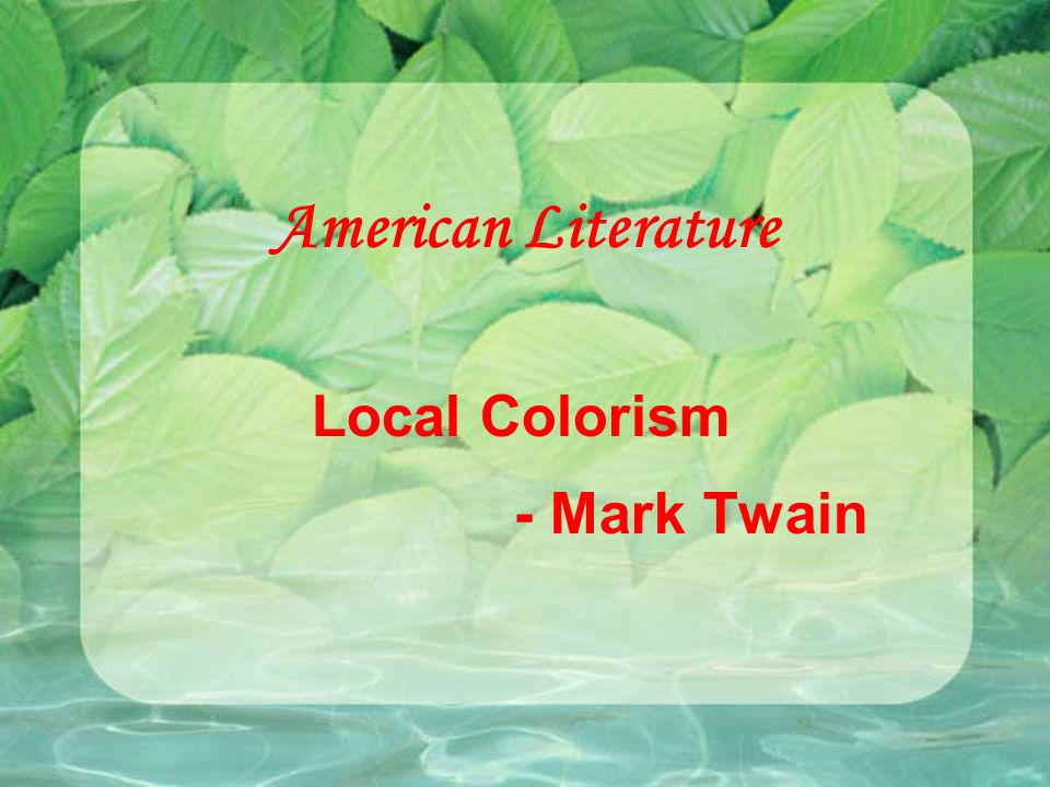 Local Colorism - Mark Twain