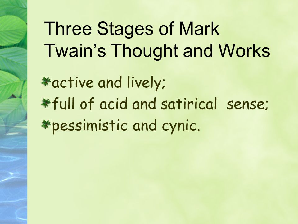 Three Stages of Mark Twain's Thought and Works