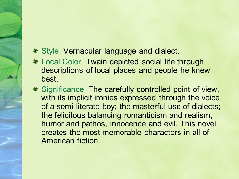 Style Vernacular language and dialect.