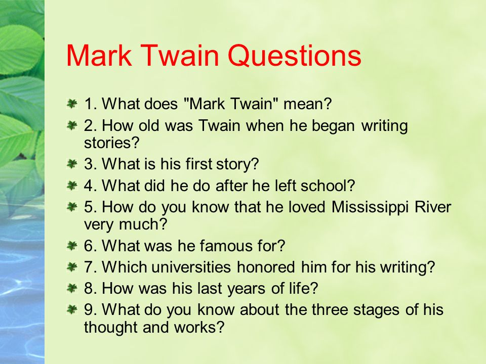 Mark Twain Questions 1. What does Mark Twain mean