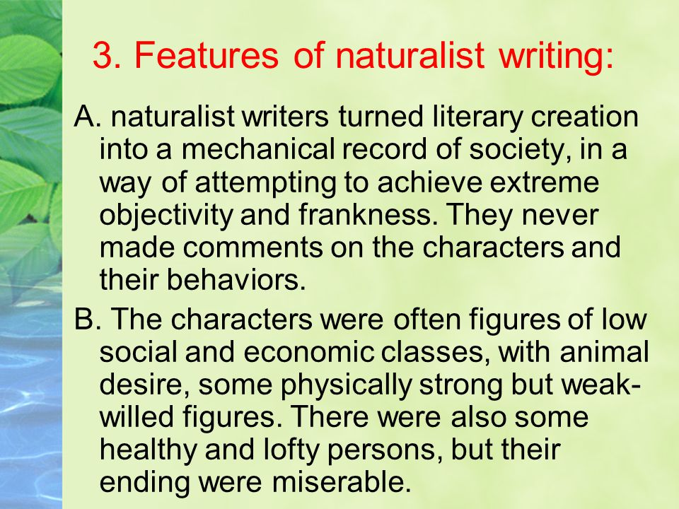 3. Features of naturalist writing: