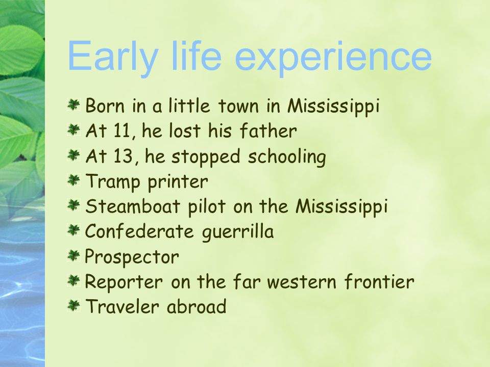 Early life experience Born in a little town in Mississippi