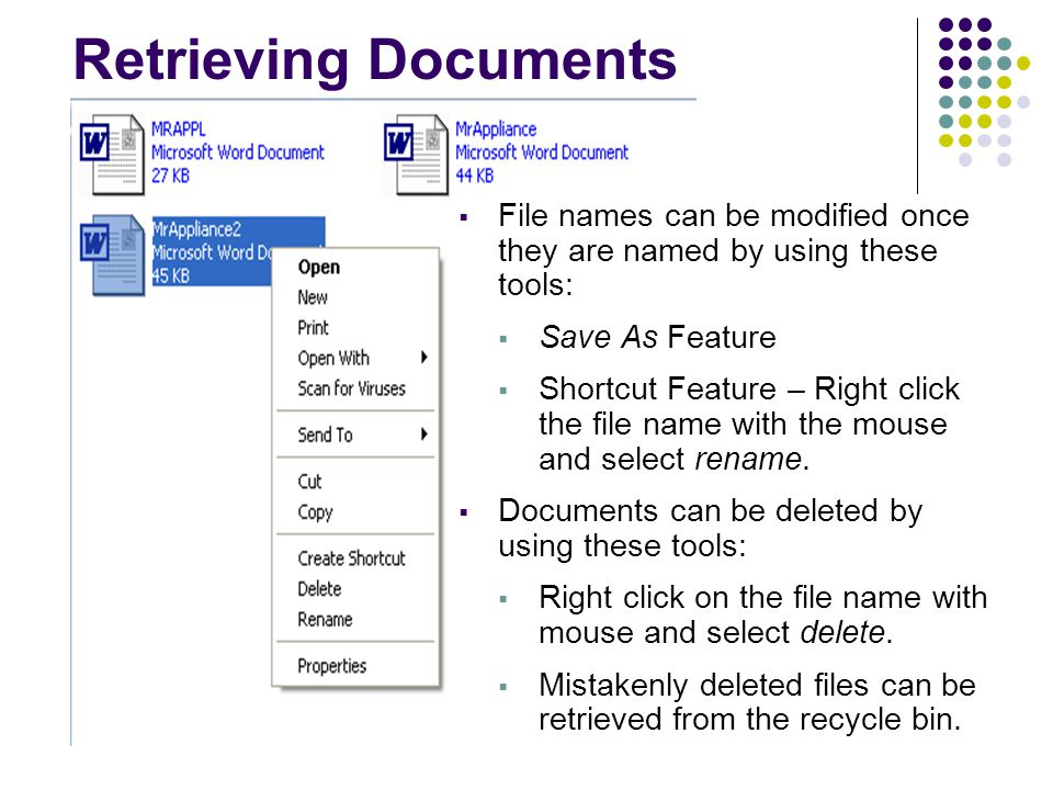 Retrieving Documents File names can be modified once they are named by using these tools: Save As Feature.