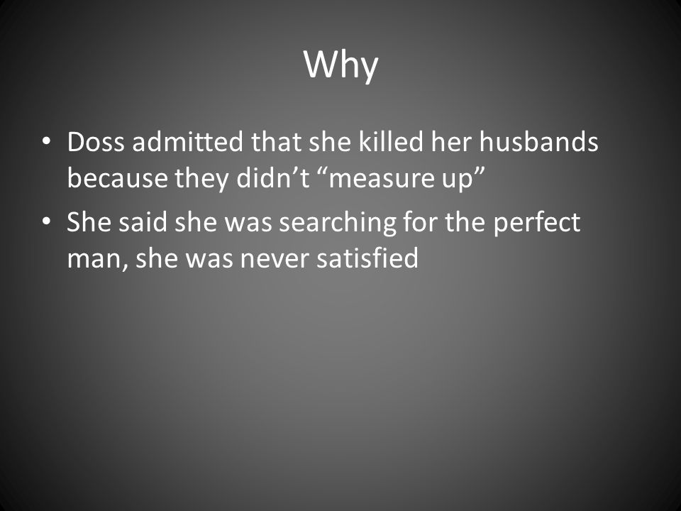 Why Doss admitted that she killed her husbands because they didn't measure up
