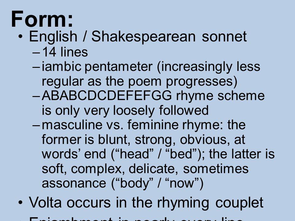 Form: English / Shakespearean sonnet