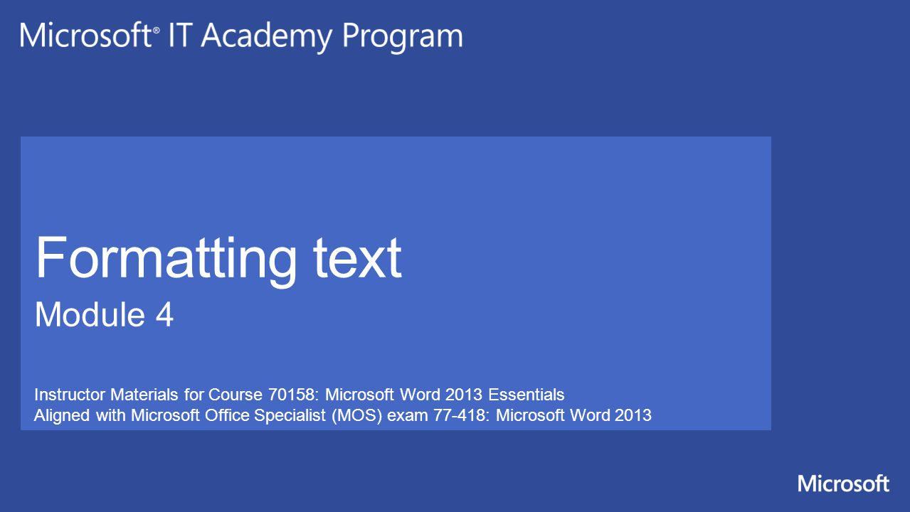 Formatting text Module 4