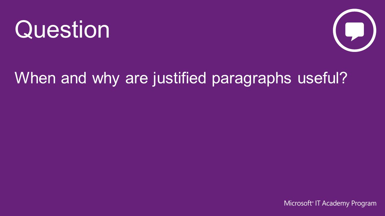 When and why are justified paragraphs useful