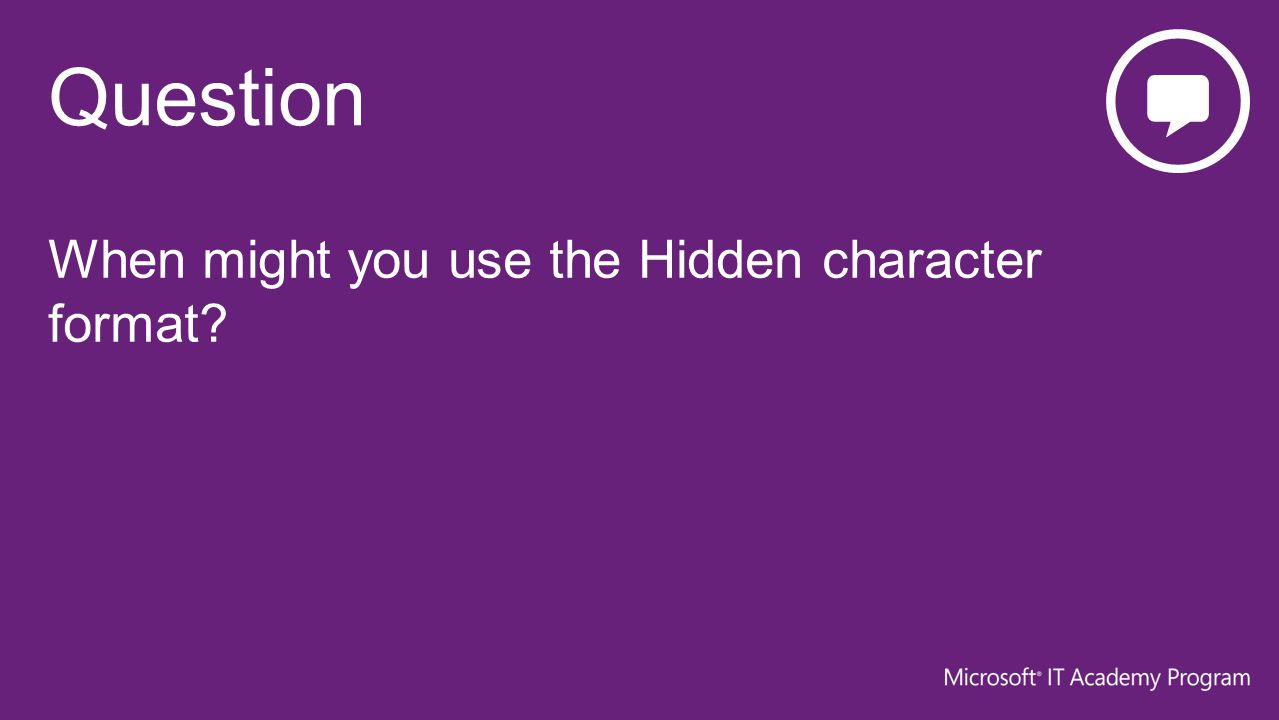 When might you use the Hidden character format