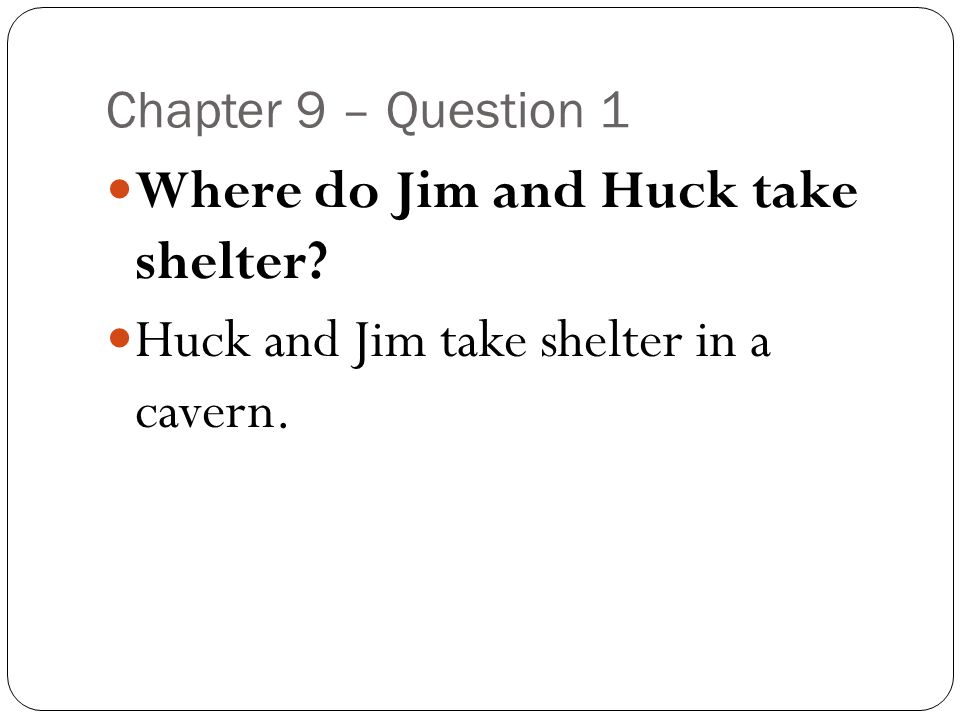 Where do Jim and Huck take shelter