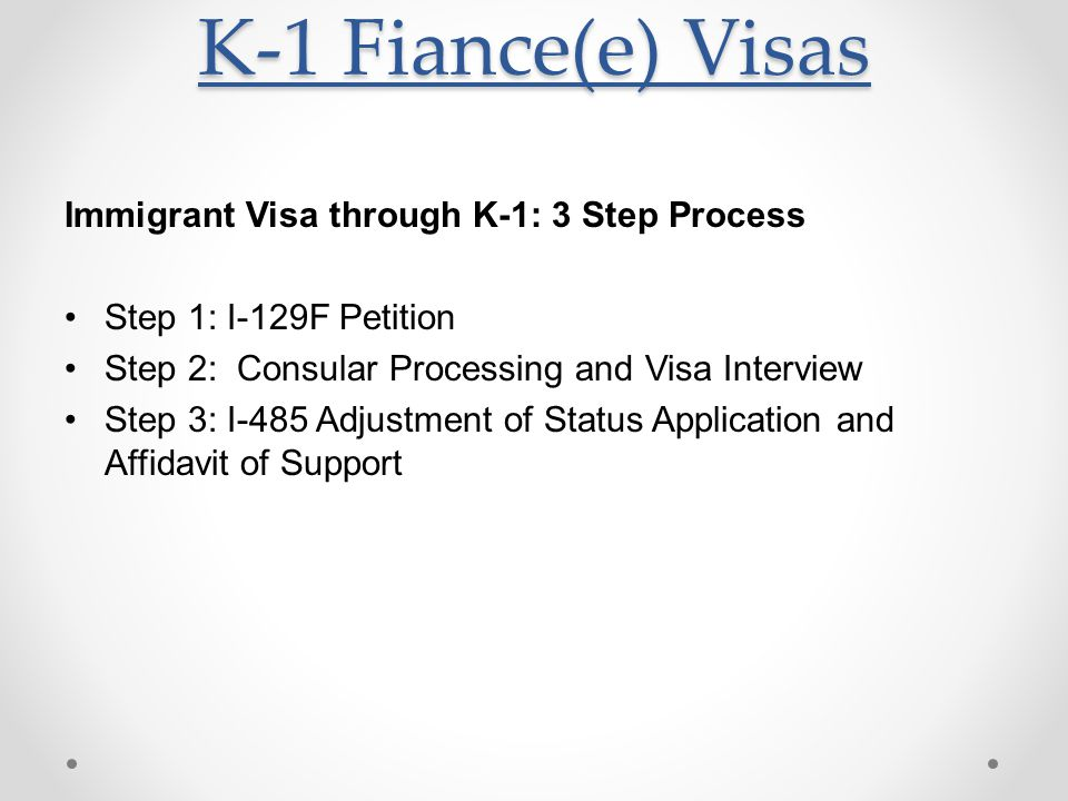 K-1 Fiance(e) Visas Immigrant Visa through K-1: 3 Step Process