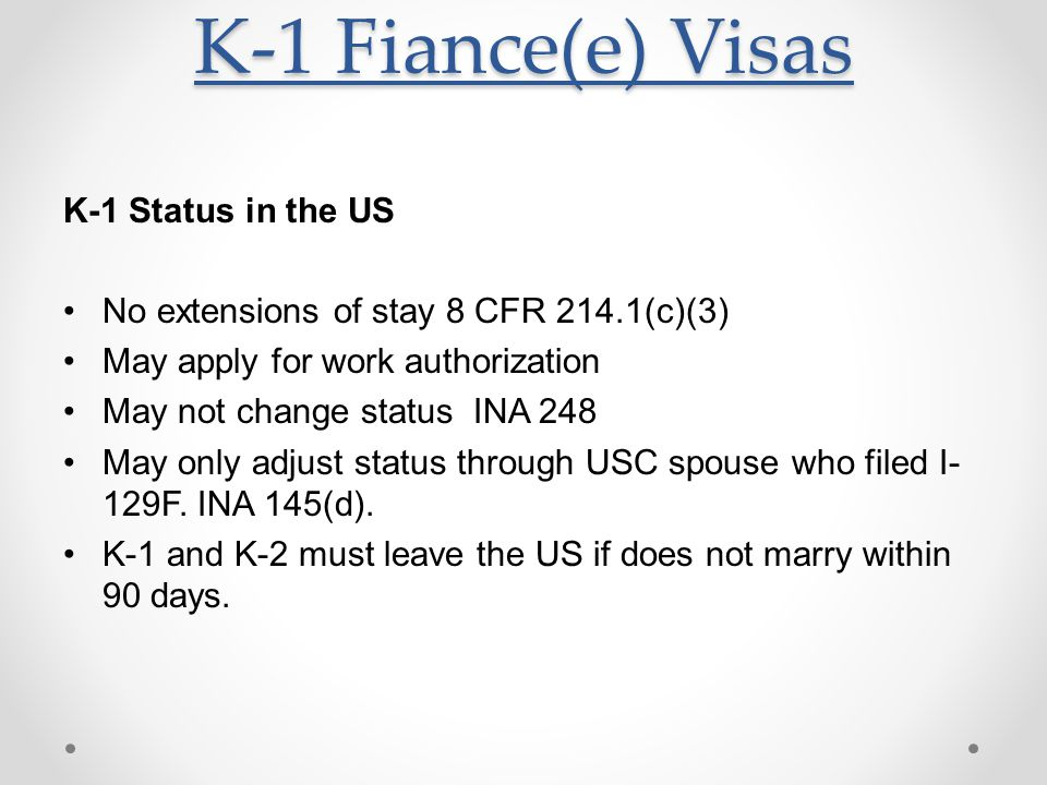 K-1 Fiance(e) Visas K-1 Status in the US