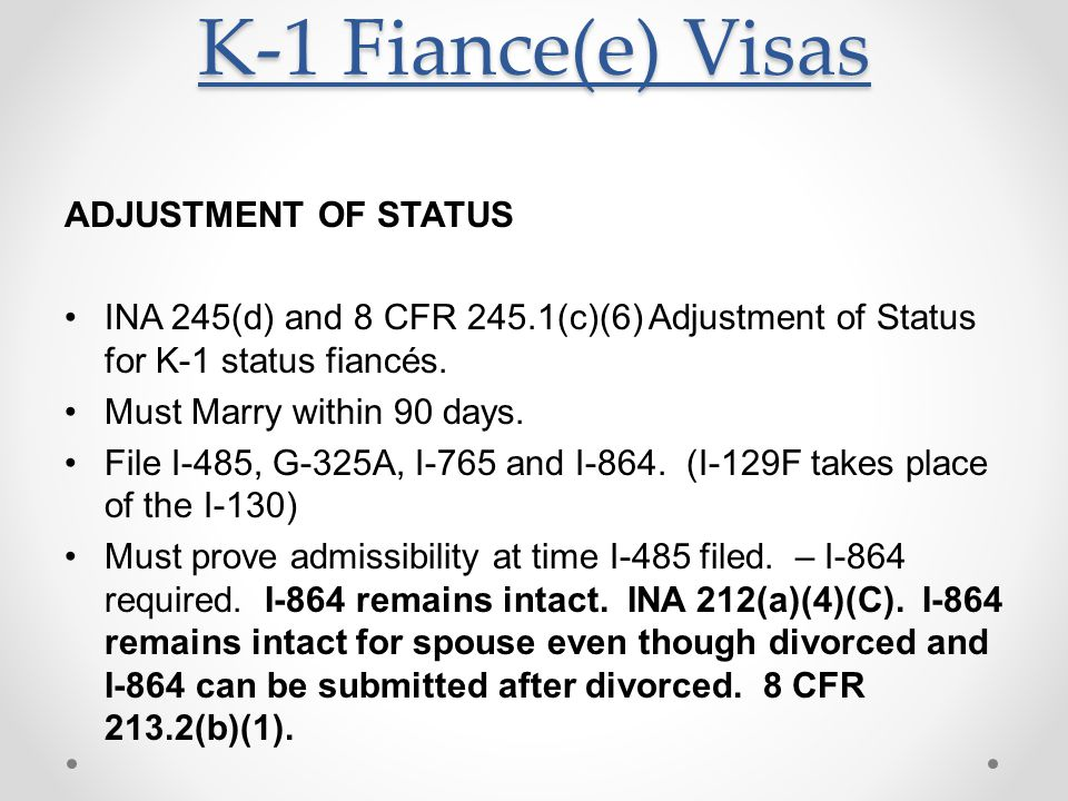 K-1 Fiance(e) Visas ADJUSTMENT OF STATUS