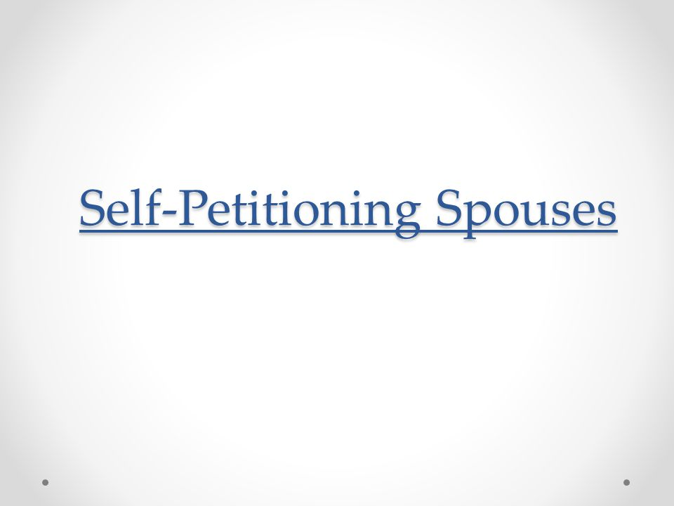 Self-Petitioning Spouses