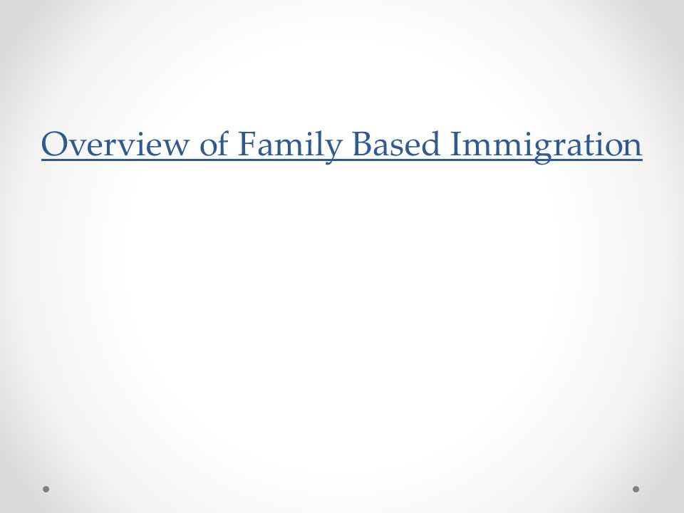 Overview of Family Based Immigration