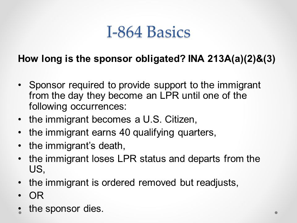 I-864 Basics How long is the sponsor obligated INA 213A(a)(2)&(3)