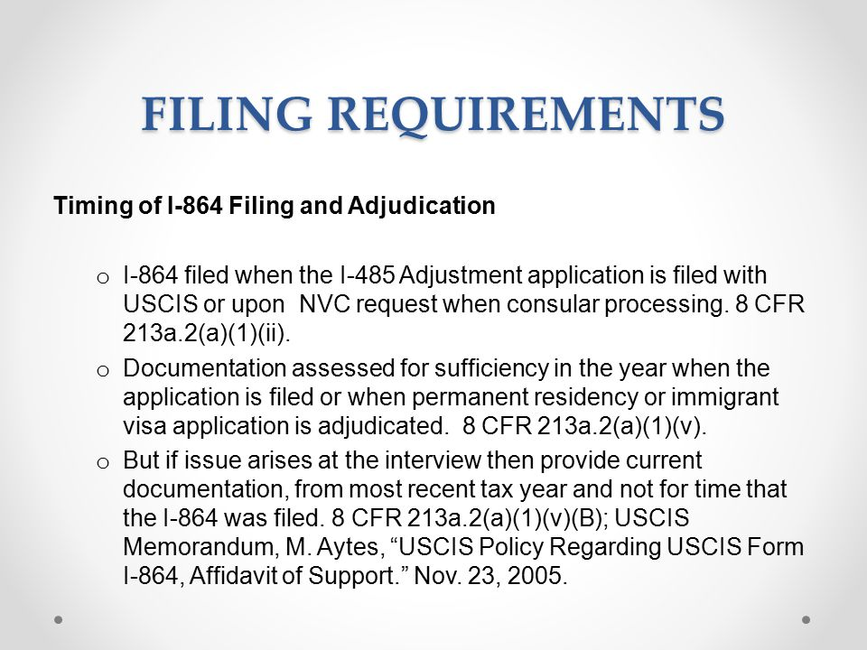 Filing Requirements Timing of I-864 Filing and Adjudication