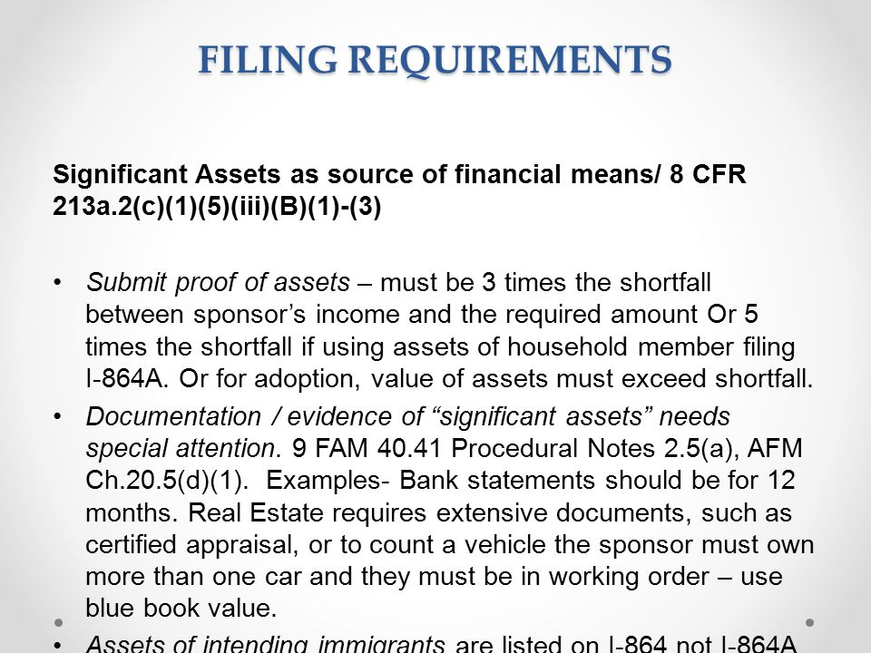 Filing Requirements Significant Assets as source of financial means/ 8 CFR 213a.2(c)(1)(5)(iii)(B)(1)-(3)