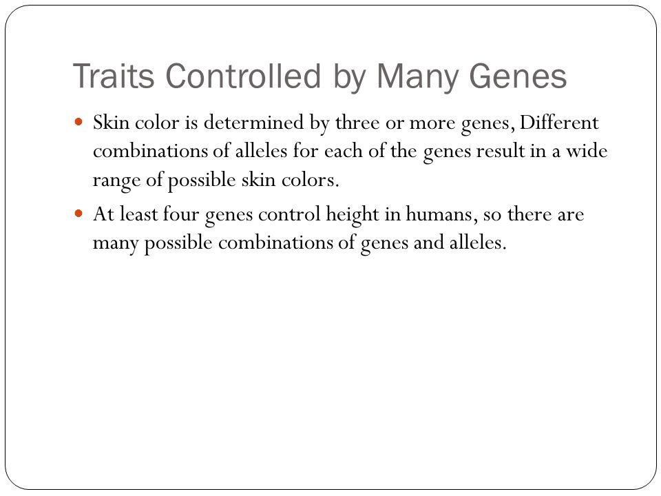 Traits Controlled by Many Genes