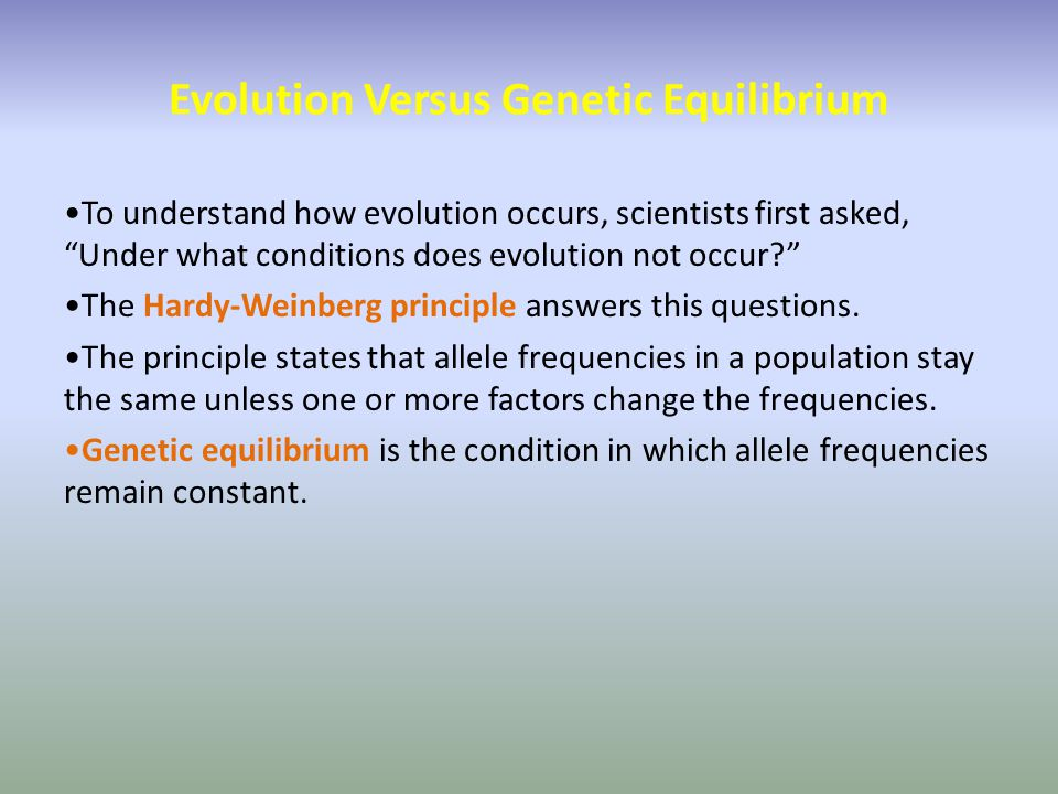 Evolution Versus Genetic Equilibrium