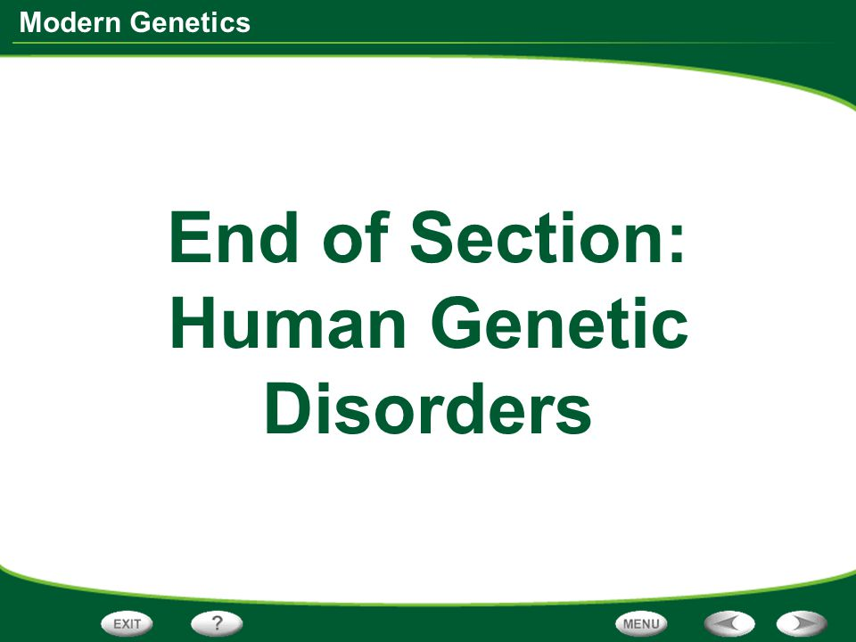 End of Section: Human Genetic Disorders