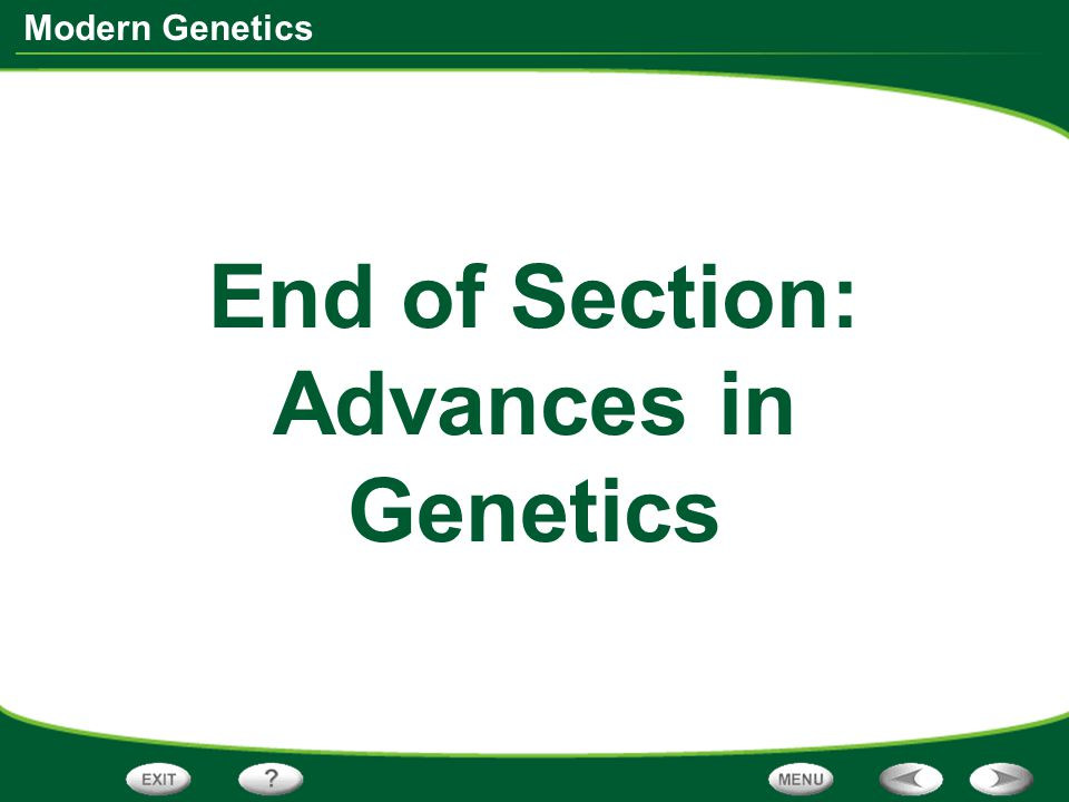 End of Section: Advances in Genetics