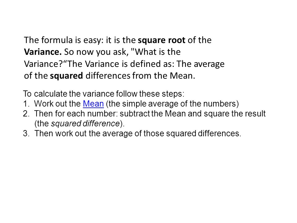 The formula is easy: it is the square root of the Variance