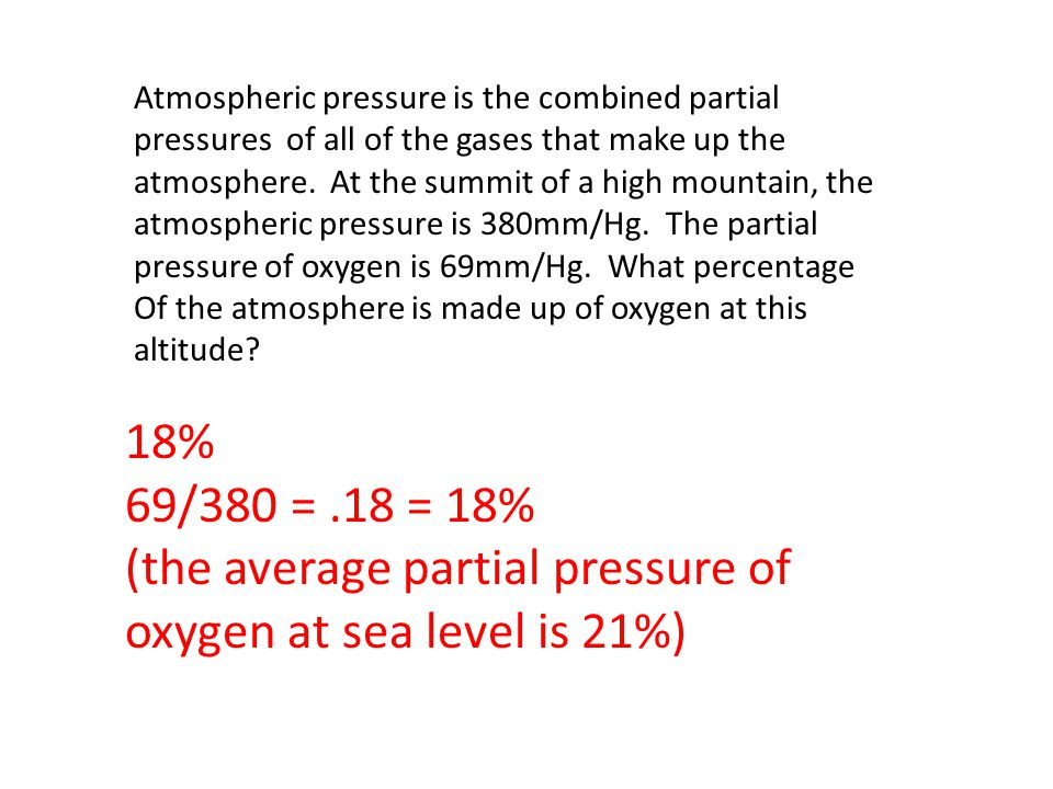 (the average partial pressure of oxygen at sea level is 21%)