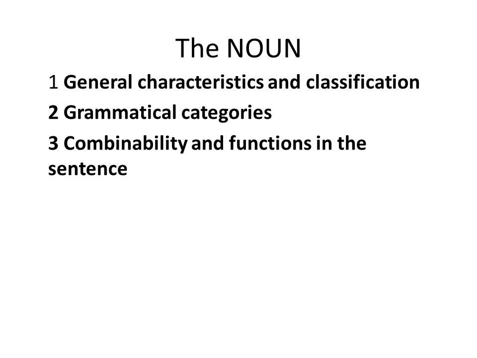 The NOUN 1 General characteristics and classification