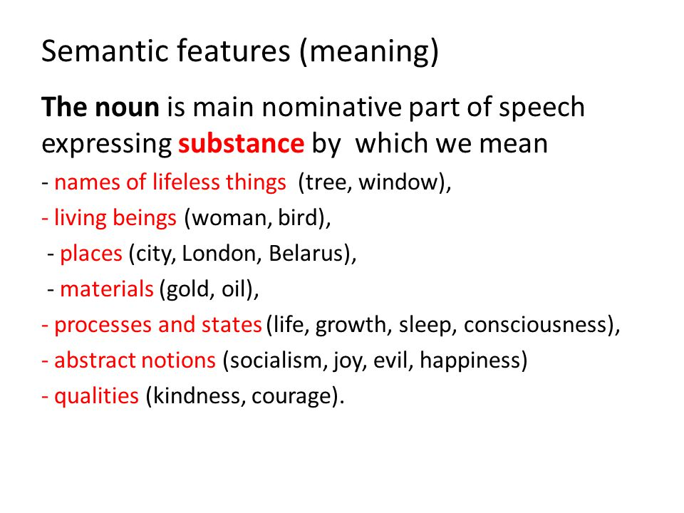 Semantic features (meaning)