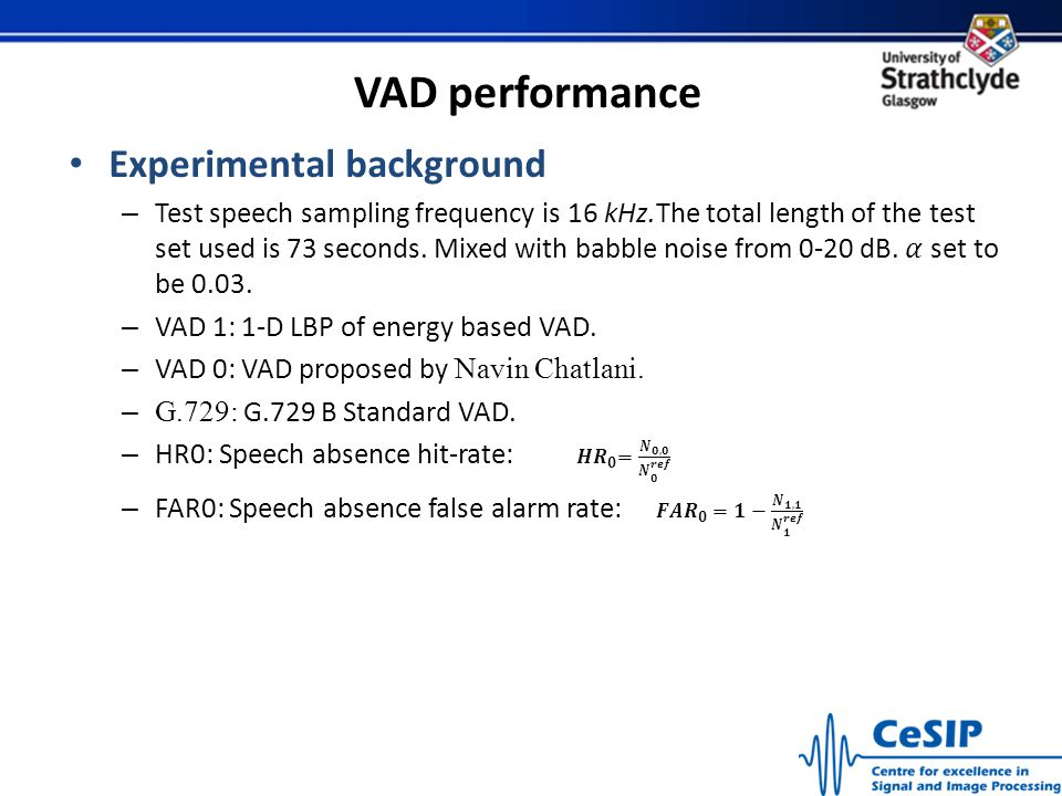 VAD performance Experimental background