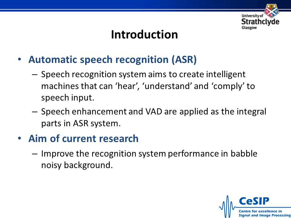 Introduction Automatic speech recognition (ASR)
